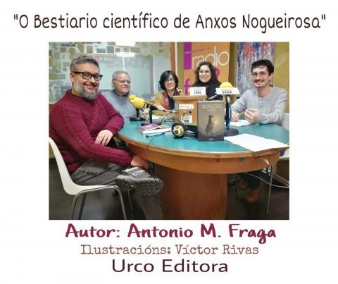 "Antonio M.Fraga escribiu ""O bestiario científico de Anxos Nogueirosa"""