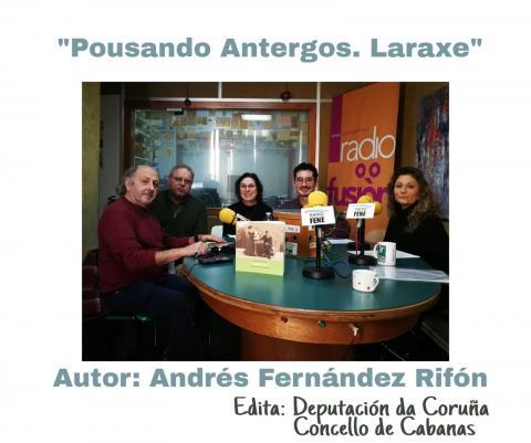 Andrés Fernández Rifón, autor de Pousando antergos.Laraxe