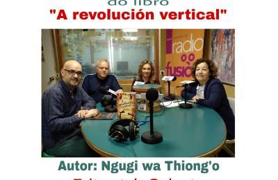 """Conversa sobre o libro """"A revolución vertical"""" de Ngũgĩ wa Thiong'o"""